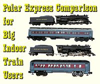 Click to jump to an article that compares Lionel's most popular indoor versions of the Polar Express.